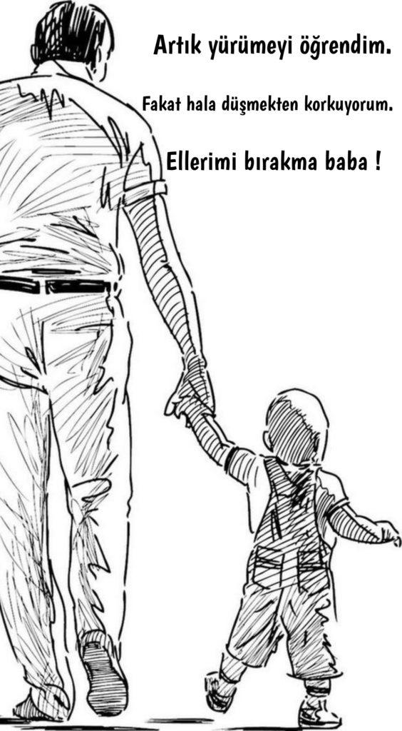Artık yürümeyi öğrendim fakat hala düşmekten korkuyorum ellerimi bırakma baba 564x1024 - Baba İle İlgili Resimli Sözler - En Yeni Baba İle ilgili Sözler, guzel-sozler