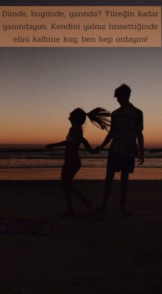 Dünde bugünde yarında yüreğin kadar yanındayım.Kendini yalnız hissettiğinde elini kalbine koy ben hep ordayım 564x1024 - Resimli Aşk Sözleri - En Yeni Aşk Sözleri, guzel-sozler