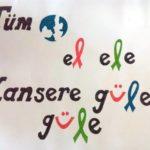 Tüm dünya el ele kanser güle güle