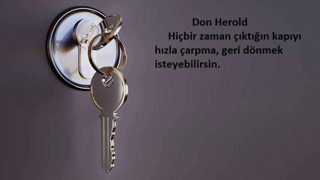Hiçbir zaman çıktığın kapıyı hızla çarpma geri dönmek isteyebilirsin. Özlü Sözler Don Herold 1024x576 - En Yeni Özlü Sözler 2020 - Anlamlı, Etkileyici, Özlü Sözler, resimli-sozler, guzel-sozler, anlamli-sozler