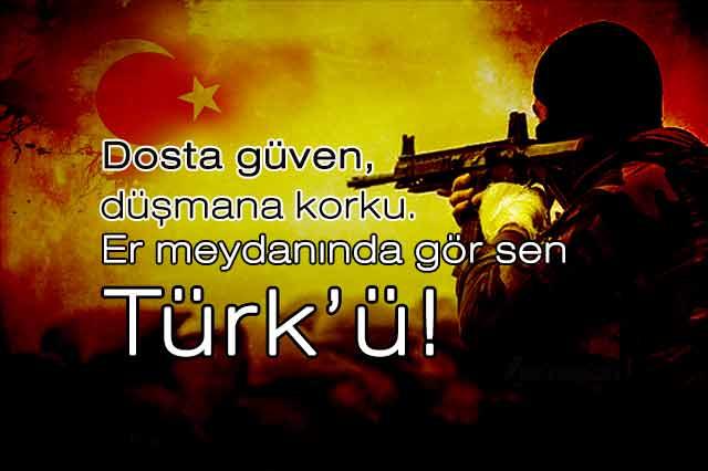 Dosta güven düşmana korku. Er meydanında gör sen Türkü.. Türk Ordusu İle İlgili Resimli Sözler - Türk Ordusu İle İlgili Resimli Sözler - Türk Ordusu İle İlgili Sözler, resimli-sozler